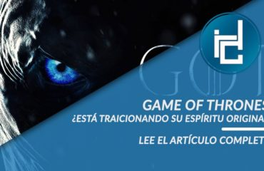 Game Of Thrones, ¿Está traicionando su espíritu original?